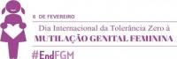 Dia Internacional da Tolerância Zero à Mutilação Genital Feminina